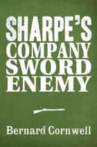 Sharpe 3-Book Collection 5: Sharpe's Company, Sharpe's Sword, Sharpe's Enemy ebook by Bernard Cornwell