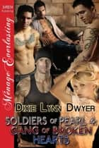 Soldiers of Pearl 4: Gang of Broken Hearts ebook by