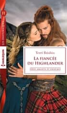 La fiancée du Highlander ebook by Terri Brisbin
