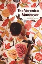 The Veronica Maneuver ebook by Jennifer Moore