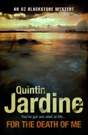 For The Death Of Me ebook by Quintin Jardine