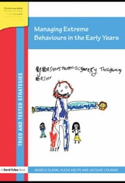 Managing Extreme Behaviours in the Early Years ebook by Glenn, Angela