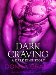 Dark Craving - A Dark King Story ebook by Donna Grant
