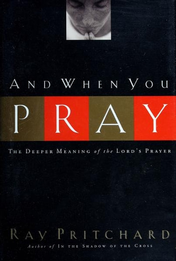And When You Pray ebook by Ray Pritchard