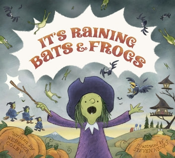 It's Raining Bats & Frogs ebook by Rebecca Colby