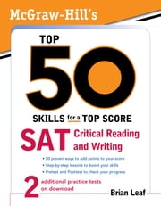 McGraw-Hill's Top 50 Skills for a Top Score: SAT Critical Reading and Writing ebook by Brian Leaf