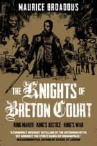 The Knights of Breton Court ebook by Maurice Broaddus