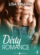 Dirty Romance Vol. 4 ebook by Lisa Swann