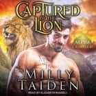 Captured by the Lion audiobook by Milly Taiden