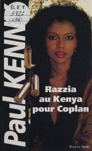 Paul Kenny : Razzia au Kenya pour Coplan ebook by Paul Kenny
