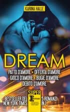 Dream. La serie completa eBook by Karina Halle