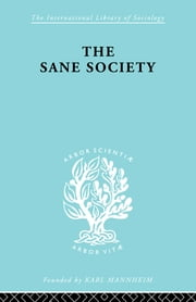 Sane Society Ils 252 ebook by Erich Fromm
