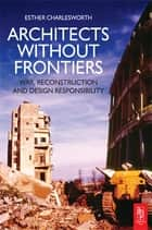 Architects Without Frontiers ebook by Esther Charlesworth