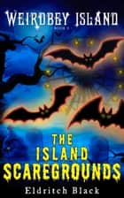 The Island Scaregrounds ebook by Eldritch Black