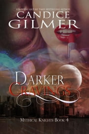 Darker Cravings - Mythical Knights, #4 ebook by Candice Gilmer