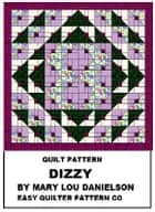 Quilt pattern: Dizzy ebook by Mary Lou Danielson