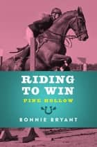 Riding to Win ebook by Bonnie Bryant