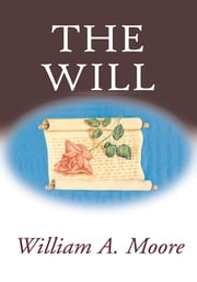 The Will ebook by Moore, William