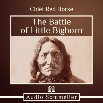 The Battle of Little Bighorn by Chief Red Horse