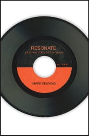 Resonate - Enjoying God's Gift of Music ebook by Mark Beuving
