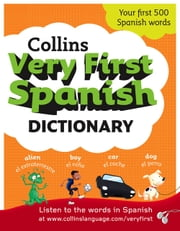 Collins Very First Spanish Dictionary (Collins First) ebook by Collins