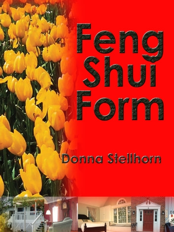 Feng Shui Form ebook by Donna Stellhorn