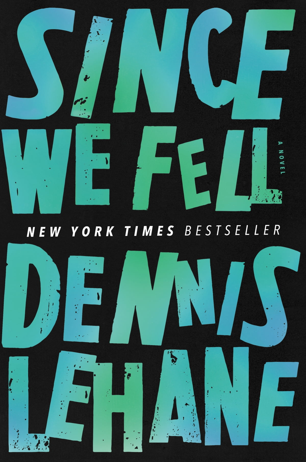 Since We Fell  A Novel Ebook By Dennis Lehane