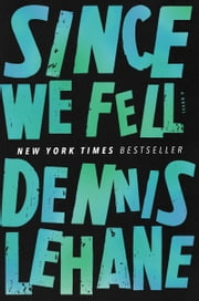 Since We Fell - A Novel Ebook di Dennis Lehane