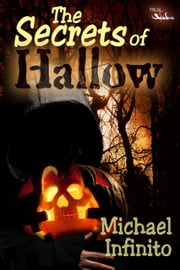 The Secrets of Hallow ebook by Michael Infinito