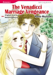 THE VENADICCI MARRIAGE VENGEANCE (Mills & Boon Comics) - Mills & Boon Comics ebook by Melanie Milburne