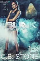 Blink 1-3 - Bundle ebook by C.B. Stone