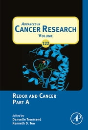 Redox and Cancer Part A ebook by Kenneth D Tew,Danyelle Townsend