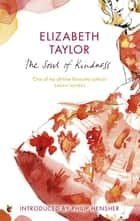 The Soul Of Kindness ebook by Elizabeth Taylor, Philip Hensher