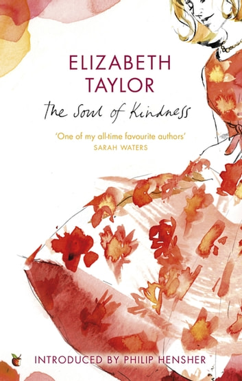 The Soul Of Kindness eBook by Elizabeth Taylor