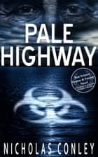 Pale Highway ebook by Nicholas Conley