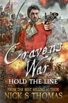 Craven's War: Hold the Line ebook by Nick S. Thomas