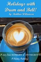 Holidays with Drum and Bell! ebook by Matthias Williamson
