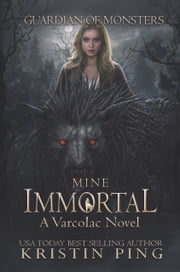 Mine Immortal - Guardian of Monsters ebook by Kristin Ping