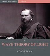 Wave Theory of Light ebook by Lord Kelvin