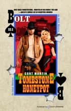 Tombstone Honeypot ebook by Cort Martin, Jory Sherman