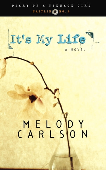 It's My Life - Diary Number 2 ebook by Melody Carlson