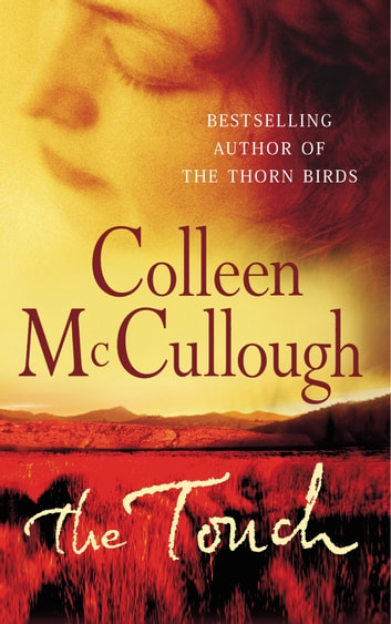 The Touch ebook by Colleen McCullough, Doctor of Neurophysiology