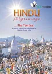 HIndu Pilgrimage - A journey through the holy places of hindus all over India ebook by Sunita Pant Bansal