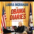 Obama Diaries audiobook by Laura Ingraham