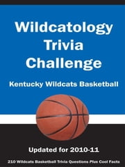 Wildcatology Trivia Challenge: Kentucky Wildcats Basketball ebook by Kick The Ball