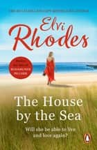 A House By The Sea - A beautifully moving and heart-warming novel about life and loss ebook by