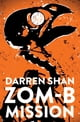 ZOM-B Mission ebook by Darren Shan