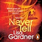 Never Tell luisterboek by Lisa Gardner