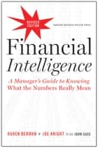 Financial Intelligence, Revised Edition ebook by Karen Berman,Joe Knight,John Case