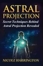 Astral Projection ebook by Nicole Harrington